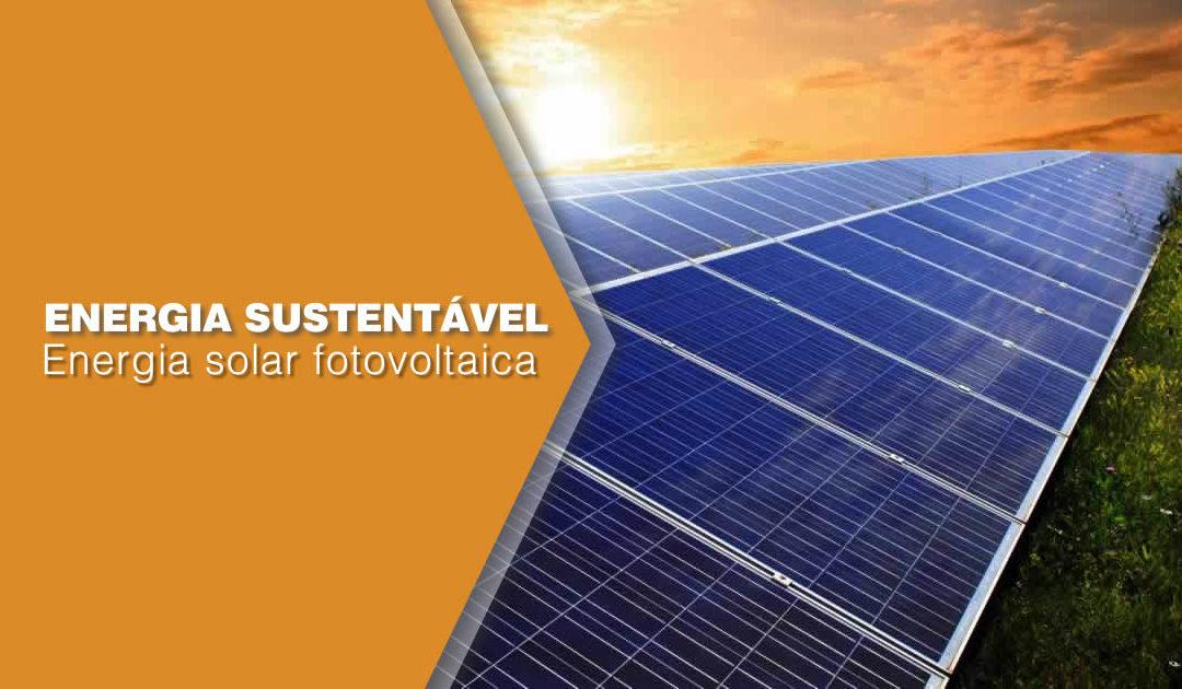 Energia Sustentável: Energia solar fotovoltaica