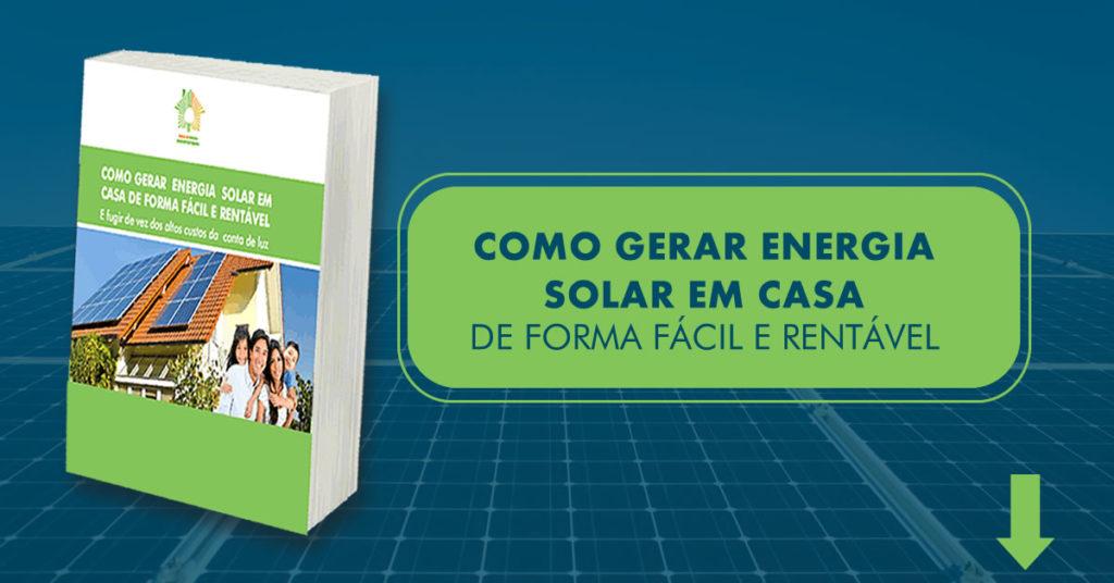 Como gerar energia solar em casa de forma rentável e fácil
