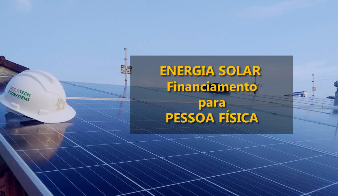 Energia Solar: BNDES libera financiamento para pessoas físicas