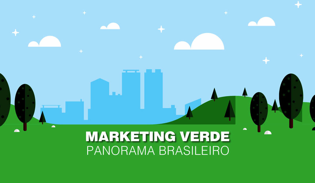 Marketing verde – Panorama brasileiro